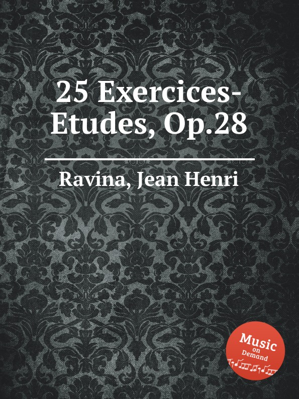J.H. Ravina 25 Exercices-Etudes, Op.28 j h ravina choeur d ecoliers op 103