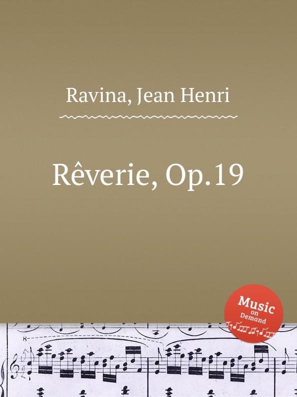 J.H. Ravina Reverie, Op.19