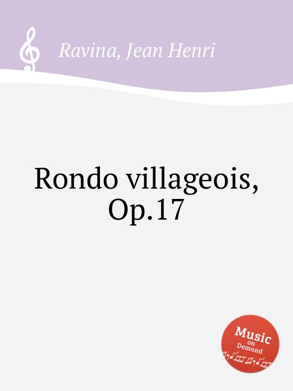 J.H. Ravina Rondo villageois, Op.17 j h ravina choeur d ecoliers op 103