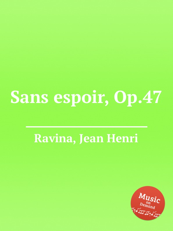 J.H. Ravina Sans espoir, Op.47 цена в Москве и Питере