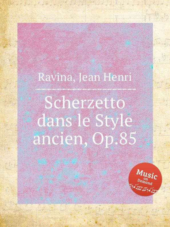 J.H. Ravina Scherzetto dans le Style ancien, Op.85