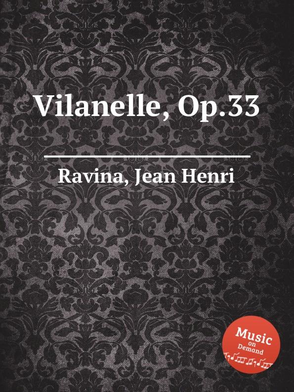 J.H. Ravina Vilanelle, Op.33