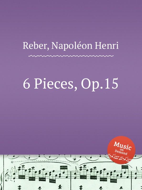 N.H. Reber 6 Pieces, Op.15