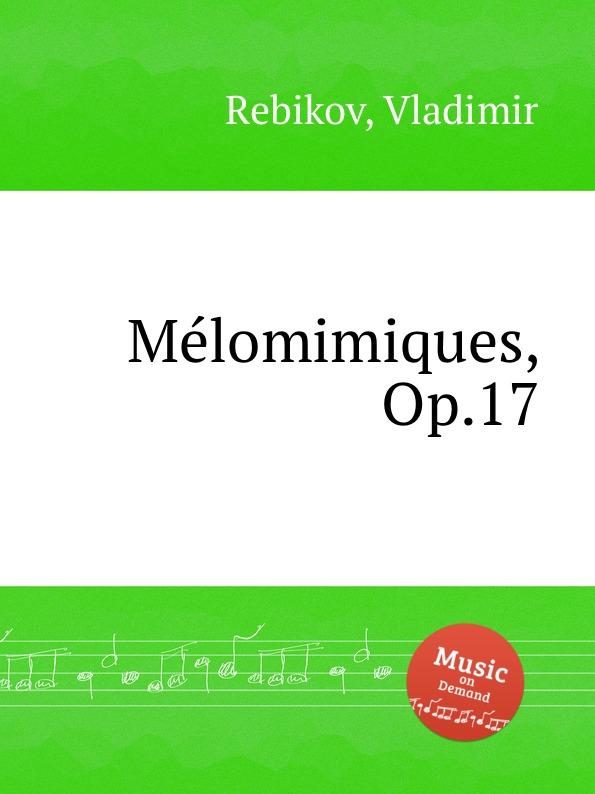 V. Rebikov Mеlomimiques, Op.17 цена и фото