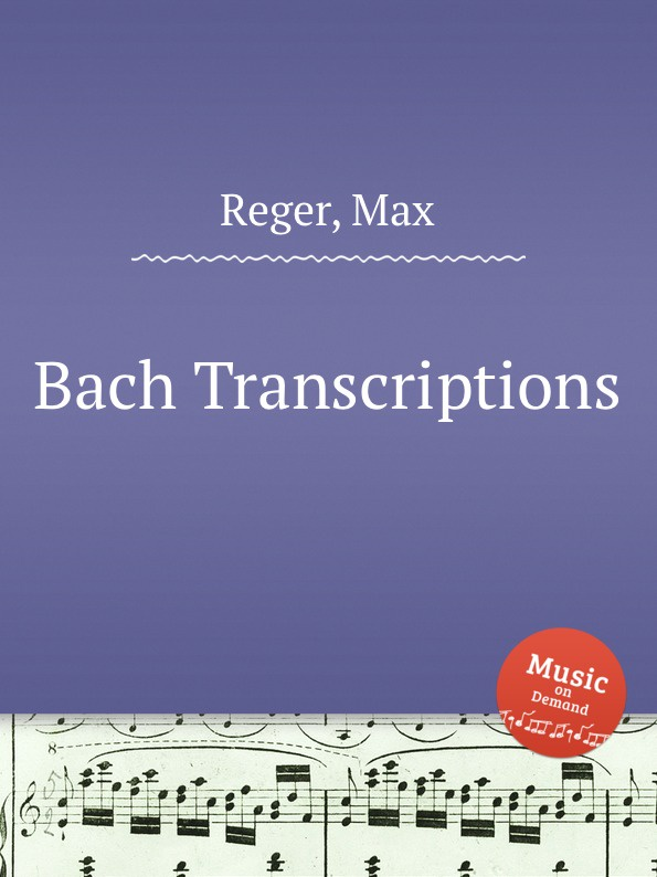 M. Reger Bach Transcriptions