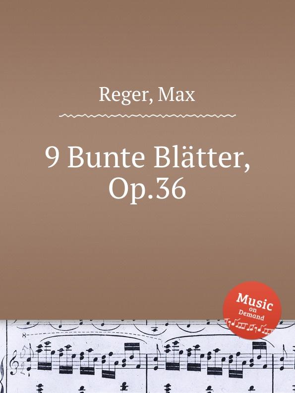 лучшая цена M. Reger 9 Bunte Blatter, Op.36