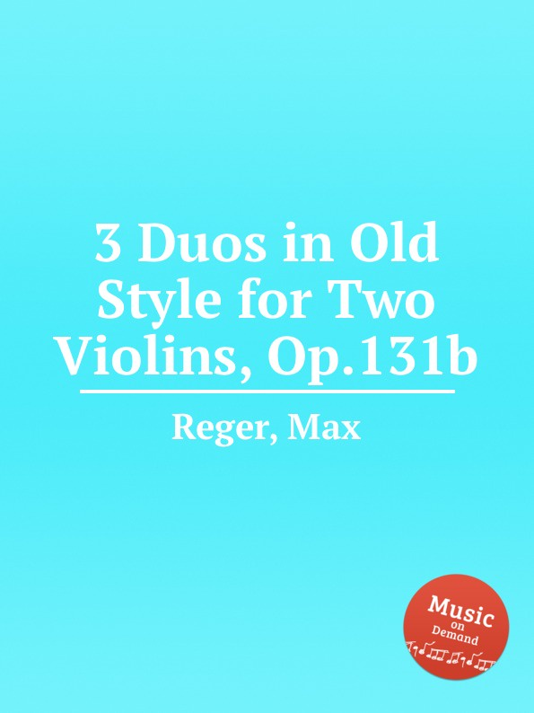 M. Reger 3 Duos in Old Style for Two Violins, Op.131b sarah nemtanu deborah nemtanu sarah nemtanu deborah nemtanu bartok 44 duos for two violins