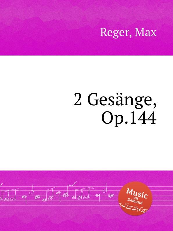 M. Reger 2 Gesange, Op.144 m reger 5 gesange op 98