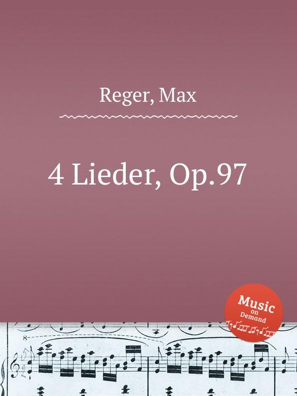 лучшая цена M. Reger 4 Lieder, Op.97