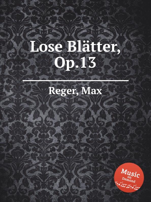лучшая цена M. Reger Lose Blatter, Op.13