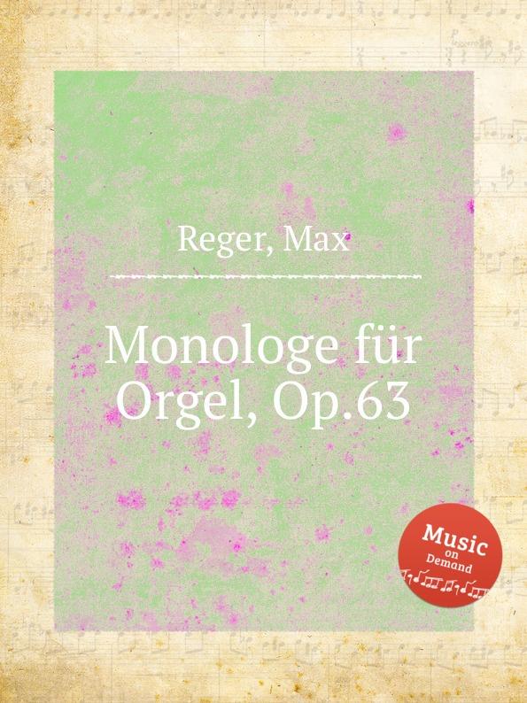M. Reger Monologe fur Orgel, Op.63 недорого