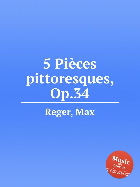 M. Reger 5 Piеces pittoresques, Op.34 недорого