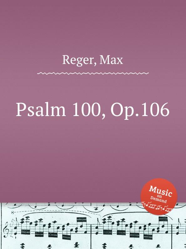 M. Reger Psalm 100, Op.106