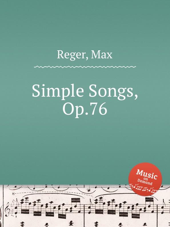 M. Reger Simple Songs, Op.76