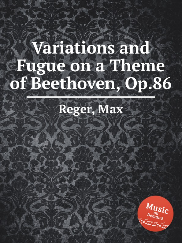 M. Reger Variations and Fugue on a Theme of Beethoven, Op.86 m mazin moscow nights variations on the theme song soloviev sedoi for orchestra