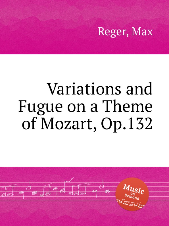 M. Reger Variations and Fugue on a Theme of Mozart, Op.132 m mazin moscow nights variations on the theme song soloviev sedoi for orchestra