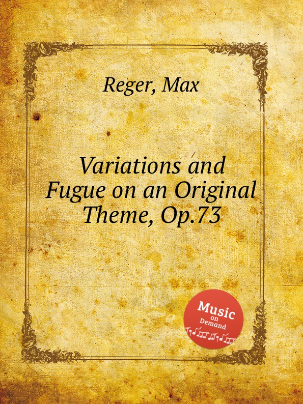 M. Reger Variations and Fugue on an Original Theme, Op.73 m mazin moscow nights variations on the theme song soloviev sedoi for orchestra