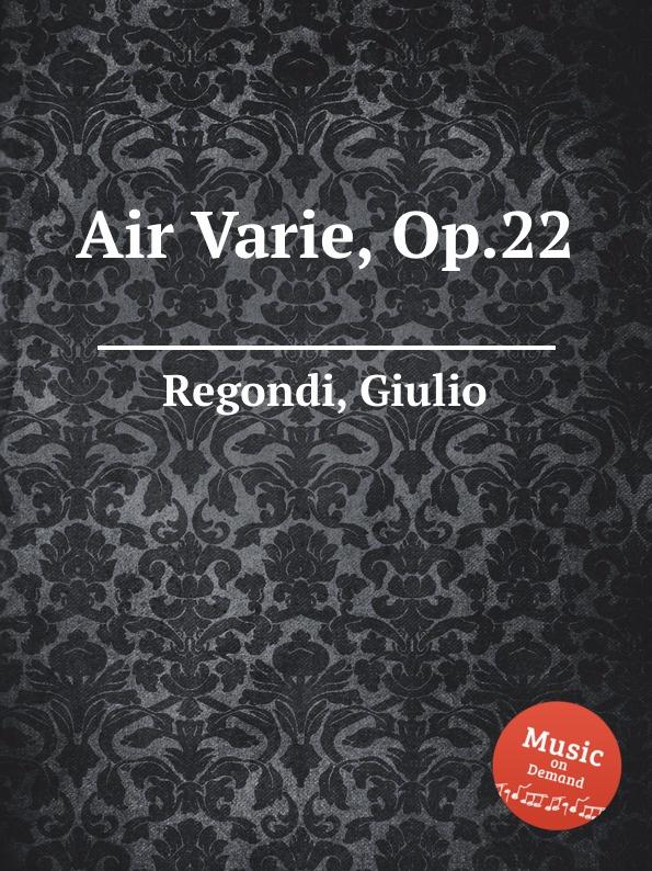 G. Regondi Air Varie, Op.22 m carcassi air suisse varie op 20