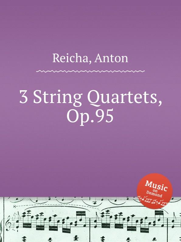 лучшая цена A. Reicha 3 String Quartets, Op.95