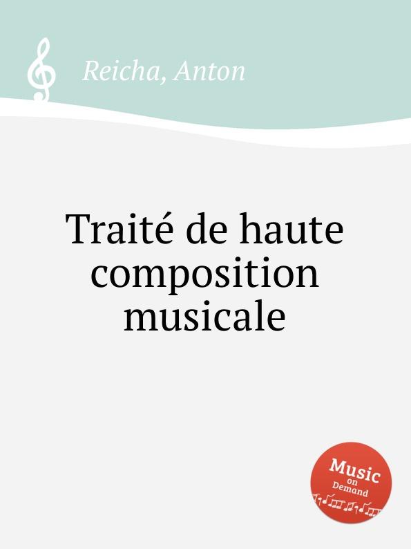 A. Reicha Traitе de haute composition musicale