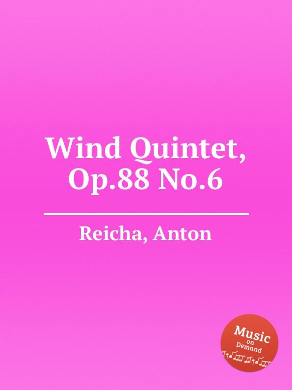 A. Reicha Wind Quintet, Op.88 No.6 a reicha wind quintet op 99 no 6