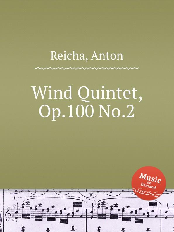 A. Reicha Wind Quintet, Op.100 No.2 a reicha wind quintet op 99 no 6