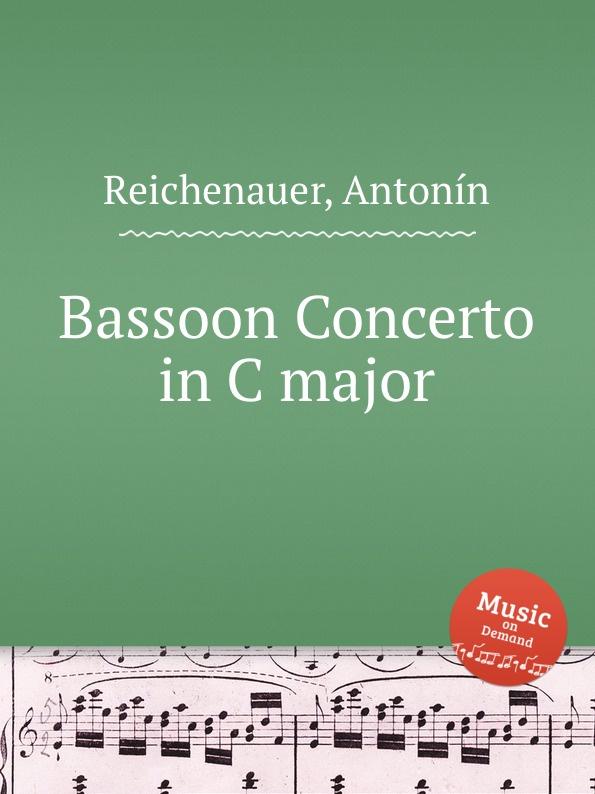 цена A. Reichenauer Bassoon Concerto in C major в интернет-магазинах