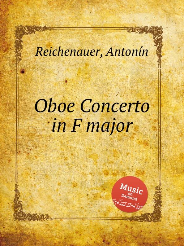 цена A. Reichenauer Oboe Concerto in F major в интернет-магазинах