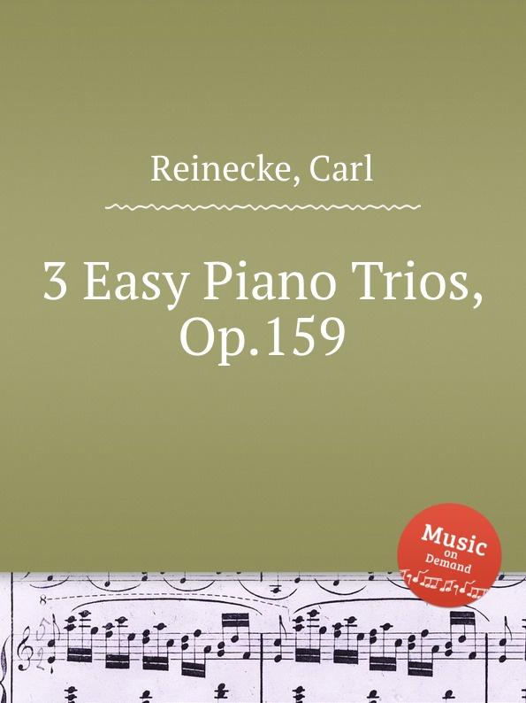 лучшая цена C. Reinecke 3 Easy Piano Trios, Op.159