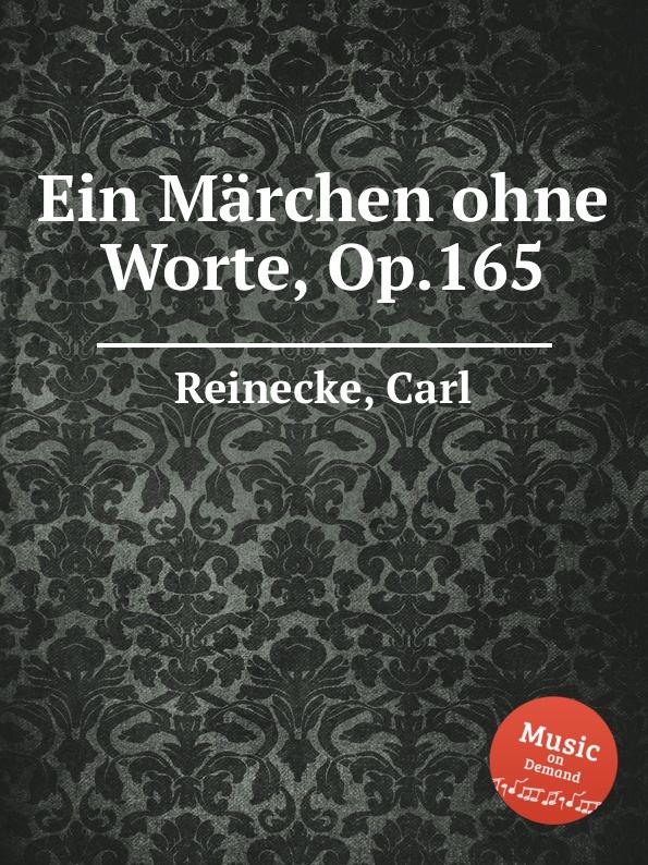 лучшая цена C. Reinecke Ein Marchen ohne Worte, Op.165