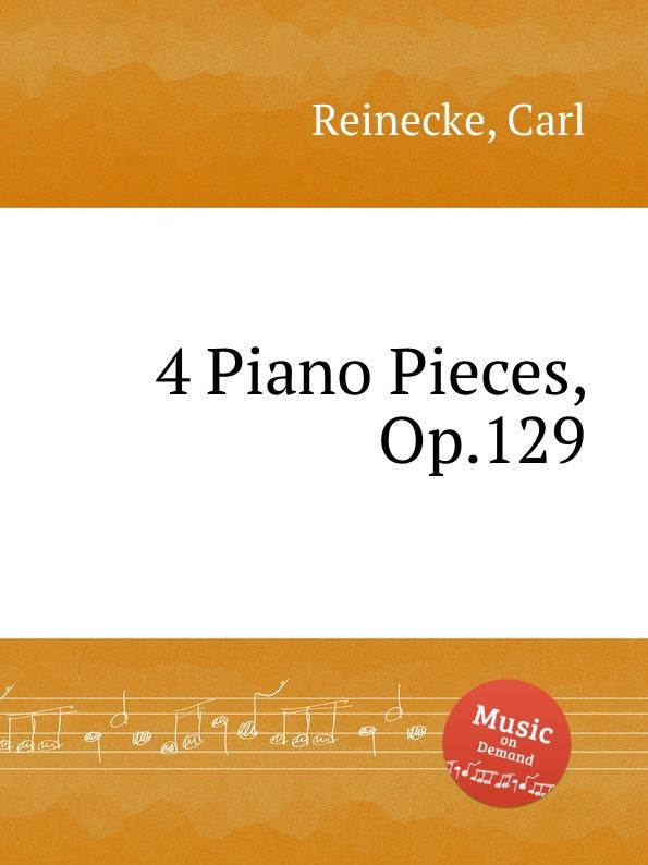 лучшая цена C. Reinecke 4 Piano Pieces, Op.129