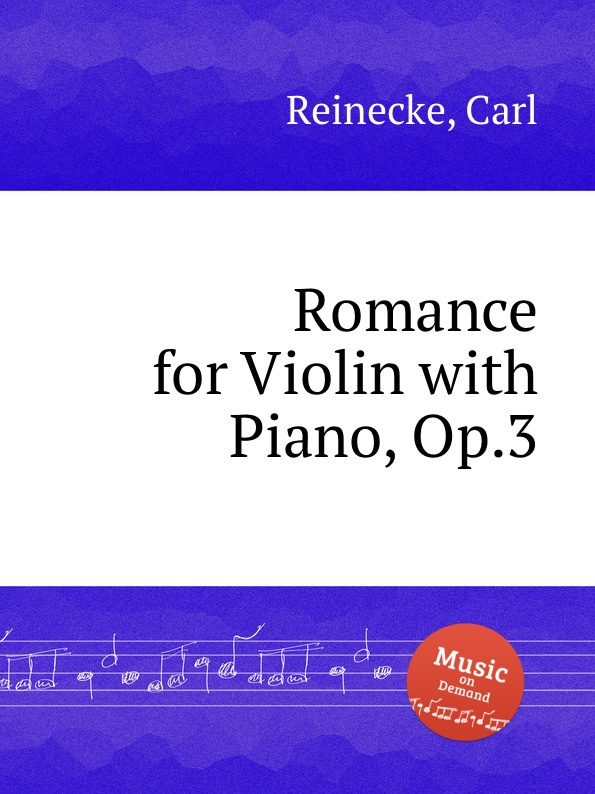 C. Reinecke Romance for Violin with Piano, Op.3 c reinecke violin sonata op 116