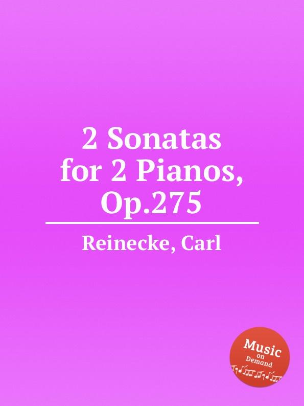 C. Reinecke 2 Sonatas for 2 Pianos, Op.275 j b cramer duet for 2 pianos op 24