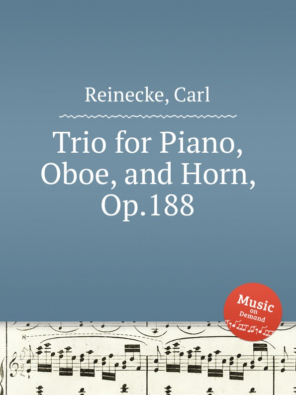 C. Reinecke Trio for Piano, Oboe, and Horn, Op.188 a ruthardt trio for piano oboe and viola op 34