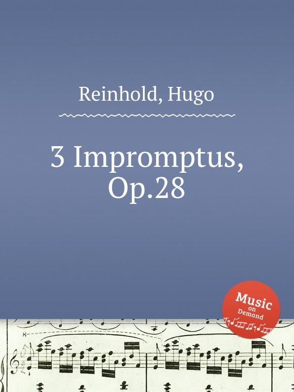 лучшая цена H. Reinhold 3 Impromptus, Op.28