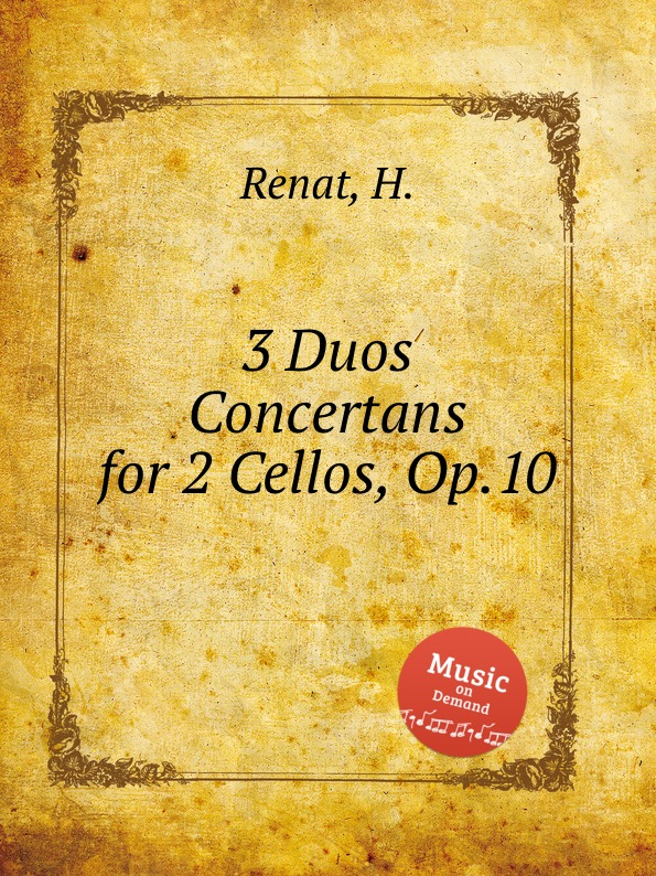 H. Renat 3 Duos Concertans for 2 Cellos, Op.10 g b viotti 3 duos for 2 cellos op 30
