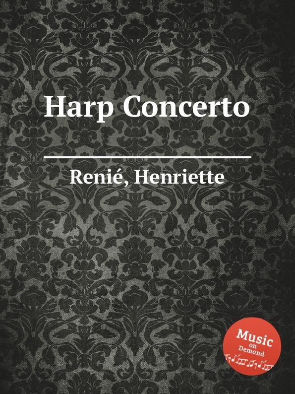 H. Reniе Harp Concerto the grass harp
