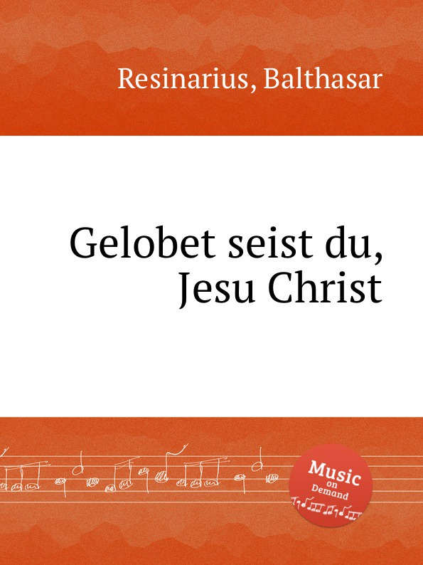 B. Resinarius Gelobet seist du, Jesu Christ недорого