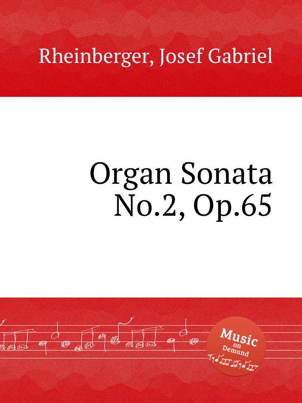 J.G. Rheinberger Organ Sonata No.2, Op.65 c v stanford organ sonata no 2 op 151