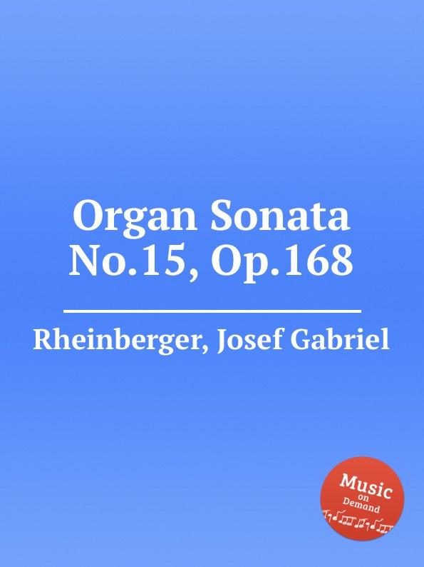 J.G. Rheinberger Organ Sonata No.15, Op.168