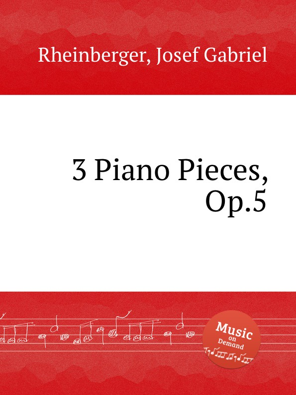 J.G. Rheinberger 3 Piano Pieces, Op.5 5 pieces lot rjp3034 to220