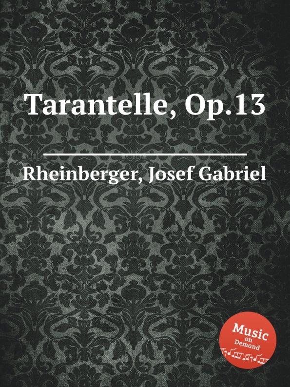 лучшая цена J.G. Rheinberger Tarantelle, Op.13