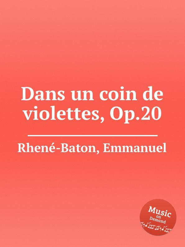 E. Rhenе-Baton Dans un coin de violettes, Op.20 цена