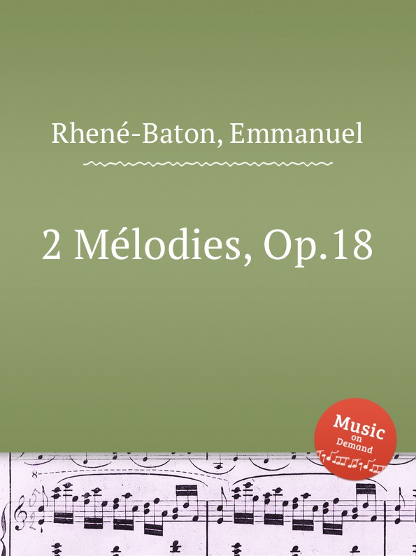 E. Rhenе-Baton 2 Mеlodies, Op.18 цена и фото