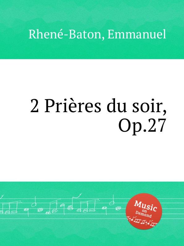 E. Rhenе-Baton 2 Priеres du soir, Op.27 цена