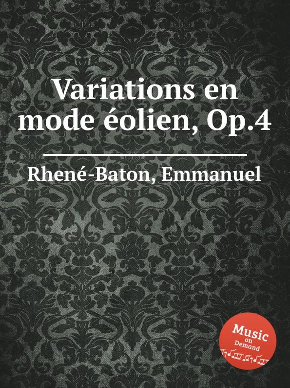 E. Rhenе-Baton Variations en mode еolien, Op.4 цена