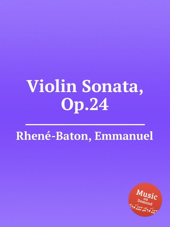 E. Rhenе-Baton Violin Sonata, Op.24 цена