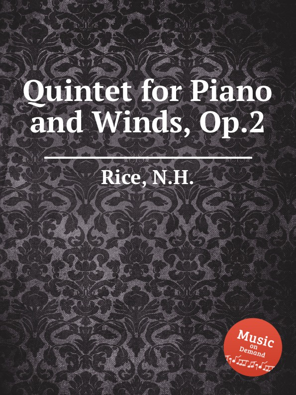 N.H. Rice Quintet for Piano and Winds, Op.2 m alejandre prada quintet for piano and winds op 51