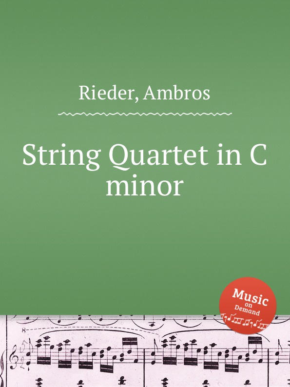 A. Rieder String Quartet in C minor a rieder string quartet in g major