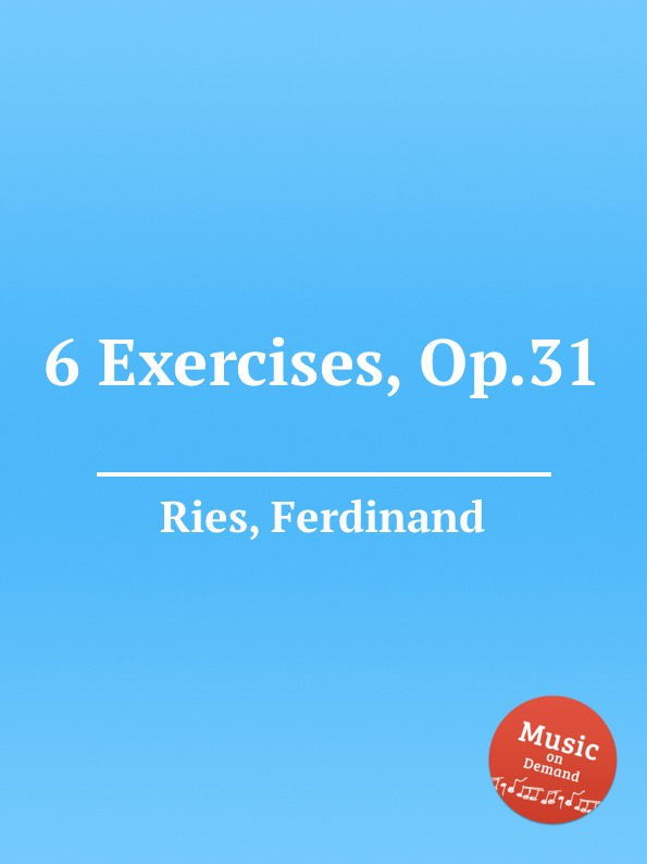 F. Ries 6 Exercises, Op.31